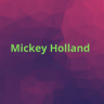 Mickey Holland